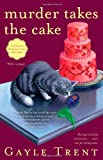 img - for Murder Takes the Cake: A Daphne Martin Cake Mystery (Daphne Reynolds Cake Mysteries) book / textbook / text book