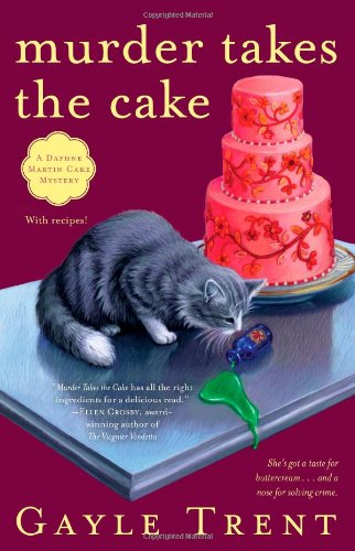 Murder Takes the Cake: A Daphne Martin Cake Mystery (Daphne Reynolds Cake (Reynolds Cake)