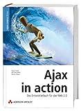 Ajax in action - Die Übersetzung des US-Bestsellers.: Das Entwicklerbuch für das Web 2.0 (Open Source Library)