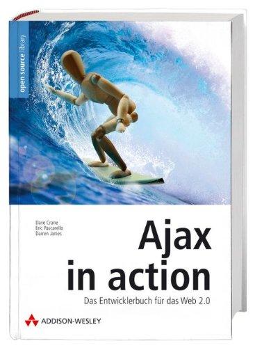 Ajax In Action   Die Übersetzung Des US Bestsellers.  Das Entwicklerbuch Für Das Web 2.0  Open Source Library