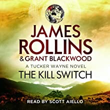 The Kill Switch Audiobook by James Rollins, Grant Blackwood Narrated by Scott Aiello
