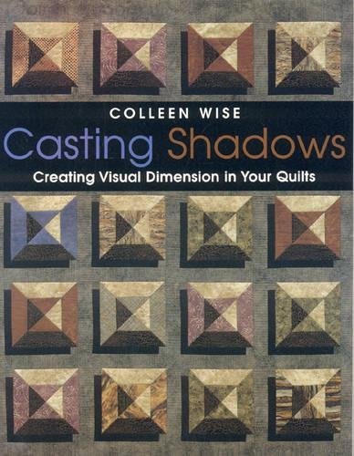 Read Online Casting Shadows: Creating Visual Dimension in Your Quilts pdf