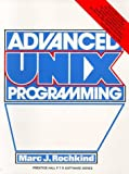 Advanced Unix Programming by Marc J. Rochkind (1985-08-03)
