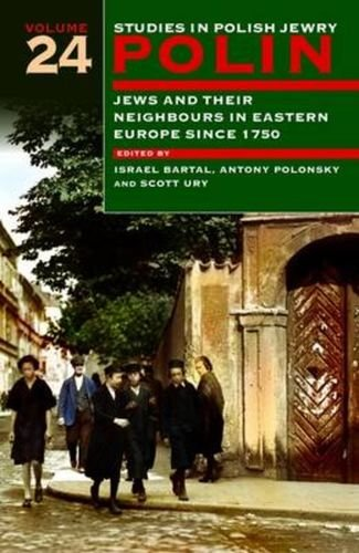 polin-studies-in-polish-jewry-volume-24-jews-and-their-neighbours-in-eastern-europe-since-1750