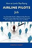 How to Land a Top-Paying Airline Pilots Job, Deborah Hebert, 1743478615