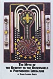 img - for The Myth of the Descent to the Underworld in Postmodern Literature (Studies in Comparative Literature) book / textbook / text book