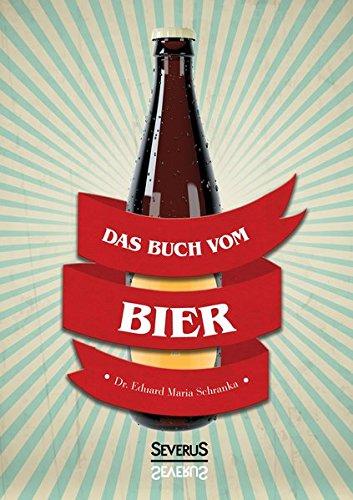 Ein Buch vom Bier: Eine (humoristische) historische Untersuchung von 1886