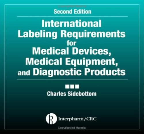 International Labeling Requirements for Medical Devices, Medical Equipment and Diagnostic Products, Second Edition