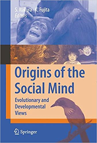 Book Origins of the Social Mind: Evolutionary and Developmental Views