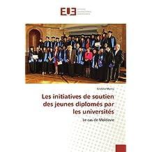 Les initiatives de soutien des jeunes diplomés par les universités: Le cas de Moldavie