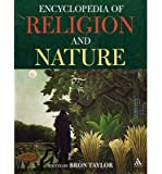 Encyclopedia of Religion & Nature, 2 Volume Set (08) by Taylor, Bron [Paperback (2008)]