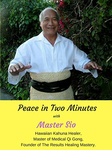 Peace in 2 Minutes Meditation with Master Sio -