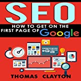 SEO: How to Get on the First Page of Google: Seo Bible, Book 1