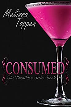Consumed (The Breathless Series Book 1) by [Toppen, Melissa]