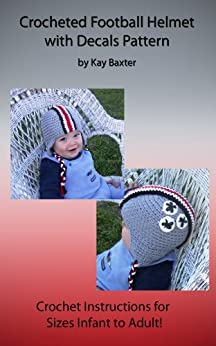Crochet Football Helmet Beanie Pattern with Decals by [Baxter, Kay]