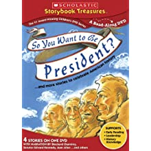 So You Want to Be President... and More Stories to Celebrate American History (Scholastic Storybook Treasures) (2010)