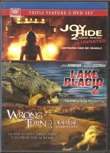 Joy Ride 2/Lake Placid 2/Wrong Turn 2 - Unrated editions.