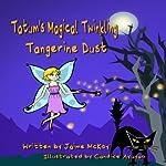 Tatum's Magical Twinkling Tangerine Dust | Jaime McKoy