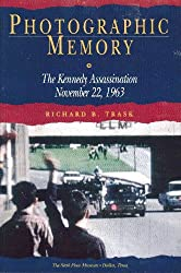 Photographic Memory: The Kennedy Assassination November 22, 1963