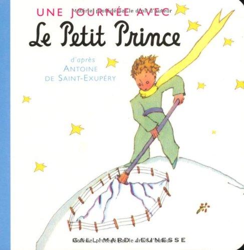 Une Journee Avec Le Petit Prince (French Edition)