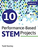 #7: 10 Performance-Based STEM Projects for Grades K–-1