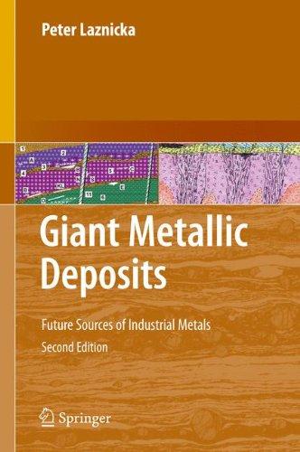 Giant Metallic Deposits: Future Sources of Industrial Metals