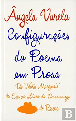 Read Online Configurações do Poema em Prosa de Notas Marginais de Eça ao Livro do Desassossego de Pessoa (Portuguese Edition) ebook
