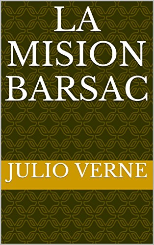 La Mision Barsac (Spanish Edition) by [Verne,Julio]