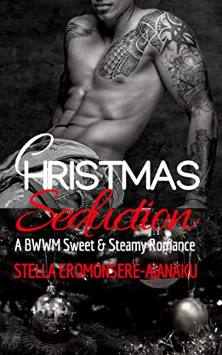Search : CHRISTMAS Seduction: A BWWM Sweet & Steamy Romance