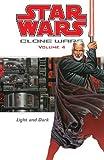 Light and Dark (Star Wars: Clone Wars, Vol. 4) by John Ostrander (2004-06-24)