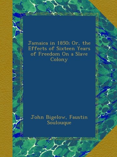 Download Jamaica in 1850; Or, the Effects of Sixteen Years of Freedom On a Slave Colony ebook