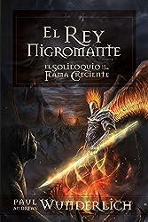 El Rey Nigromante (Saga de una Flama Creciente nº 4) (Spanish Edition)