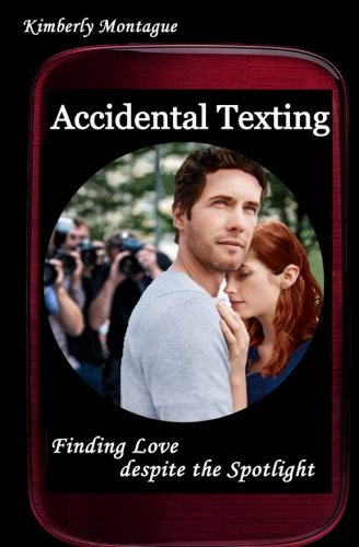 Accidental Texting: Finding Love despite the Spotlight: Kimberly