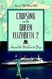 Cruising on the Queen Elizabeth 2: Around the World in 91 Days