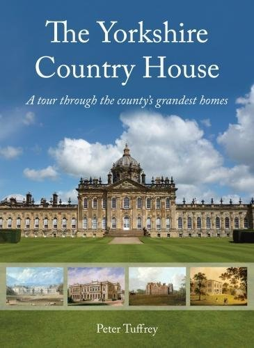 The Yorkshire Country House: A tour through the county's grandest homes