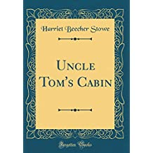 Uncle Tom's Cabin (Classic Reprint)