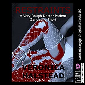 Restraints: A Very Rough Doctor Patient Gangbang Short Audiobook
