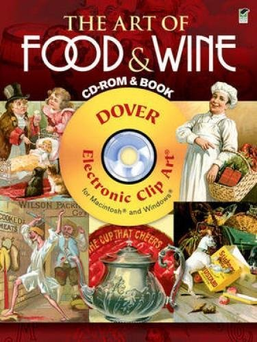 The Art of Food & Wine CD-ROM and Book (Dover Electronic Clip Art) (Idea Art Clip)