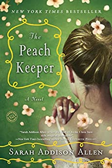 The Peach Keeper: A Novel by [Allen, Sarah Addison]