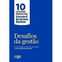 Desafios da gestão: Uma introdução às mais influentes ideias da Harvard Business Review