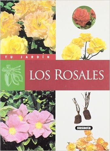Los rosales (Tu Jardín): Amazon.es: Susaeta, Equipo: Libros