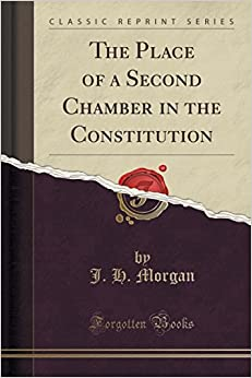 Book The Place of a Second Chamber in the Constitution (Classic Reprint)