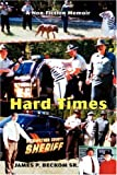 Hard Times, James Beckom SR, 0595688527