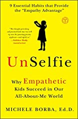 """Hailed as """"an absolute must-read"""" (Jean Twenge) and a book that """"will change your kids' lives"""" (Jack Canfield), UnSelfie by Dr. Michele Borba explains what parents and educators MUST do to combat the growing empathy crisis among children toda..."""