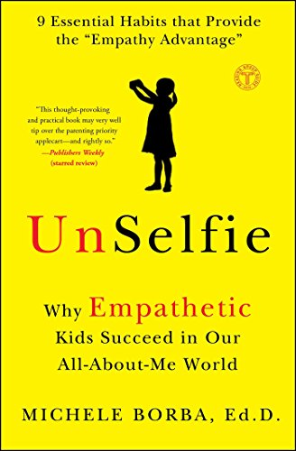 UnSelfie: Why Empathetic Kids Succeed in Our All-About-Me World by TOUCHSTONE