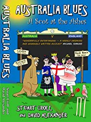 Australia Blues: A Scot at the Ashes