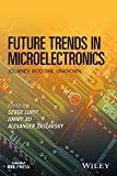 img - for Future Trends in Microelectronics: Journey into the Unknown book / textbook / text book