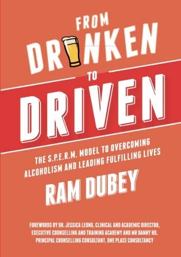 From Drunken to Driven: The S.P.E.R.M. Model to Overcoming Alcoholism and Leading Fulfilling Lives