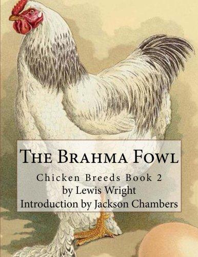 The Brahma Fowl (Chicken Breeds) (Volume 2) ()