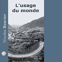 L'usage du Monde | Livre audio Auteur(s) : Nicolas Bouvier Narrateur(s) : Xavier Béja